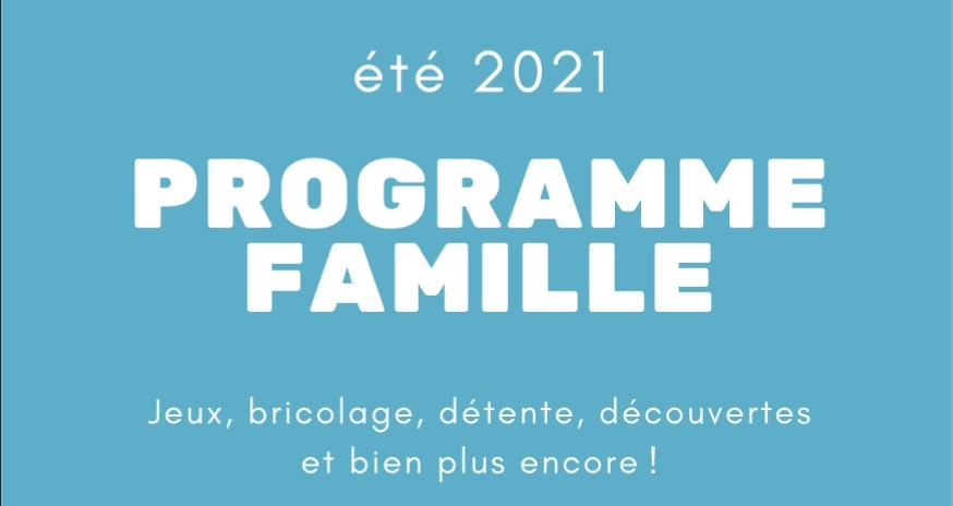Titre programme famille été 2021 - Bouille Courdault